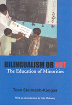 Bilingualism or Not - The Education of Minorities. Tove Skutnabb-Kangas. With an introduction by Ajit Mohanty