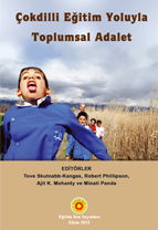 Çokdilli Eğitim Yoluyla Toplumsal Adalet - Editörler: Tove Skutnabb-kangas, Robert Phillipson, Ajit K. Mohanti ve Minati Panda. Eğitim Sen Yayinlari, Ekim 2012 - Click here to open or close description