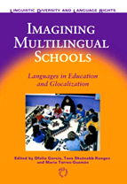 Imagining Multilingual Schools: Languages in Education and Glocalization (Linguistic Diversity and Language Rights)