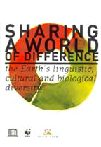 Sharing a World of Difference - the Earth's linguistic, cultural and biological diversity. Tove Skutnabb-Kangas, Luisa Maffi, David Harmon, 2003