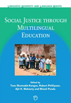 Social Justice through Multilingual Education. Ed. Tove Skutnabb-Kangas, Robert Phillipson, Ajit K. Mohanty, Minati Panda