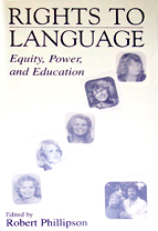 Tove Skutnabb-Kangas: Rights to Language - Equity, Power and Education. Edited by Robert Phillipson